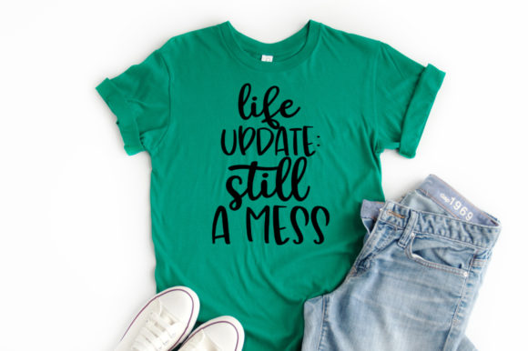Print on Demand: Life Update - Still a Mess Graphic Crafts By Simply Cut Co