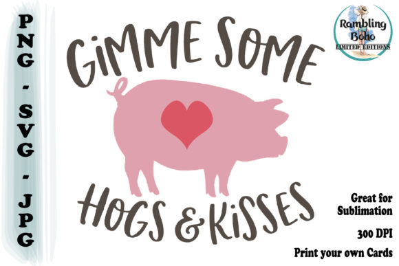 Gimme Some Hogs & Kisses Graphic Illustrations By RamblingBoho