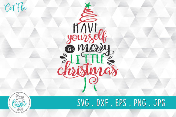Have Yourself a Merry Little Christmas  Graphic Crafts By EasyConceptSvg