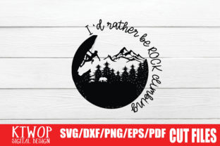 Print on Demand: I'd Rather Be Rock Climbing Graphic Crafts By KtwoP