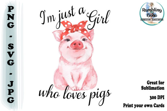 Print on Demand: Just a Girl Who Loves Pigs Graphic Illustrations By RamblingBoho