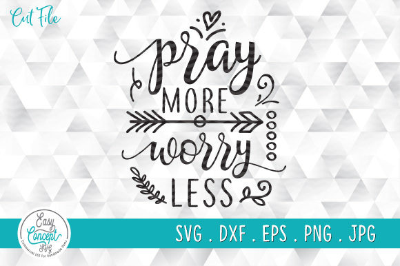 Pray More Worry Less Graphic Crafts By EasyConceptSvg