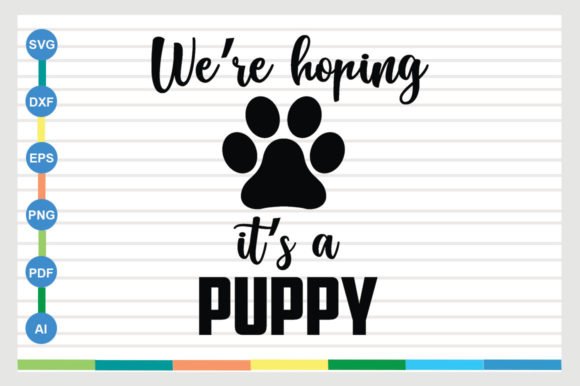 We're Hoping It's a Puppy Graphic Crafts By sajidmajid441