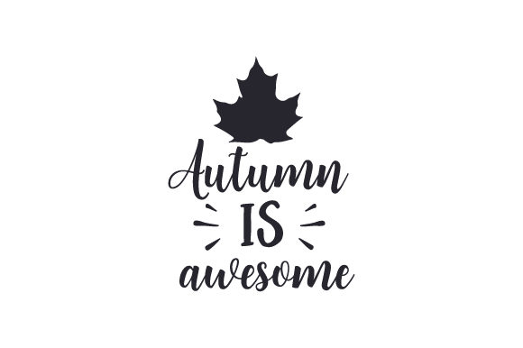 Autumn is Awesome Fall Craft Cut File By Creative Fabrica Crafts