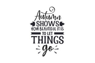 Autumn Shows How Beautiful It is to Let Things Go Otoño Archivo de Corte Craft Por Creative Fabrica Crafts