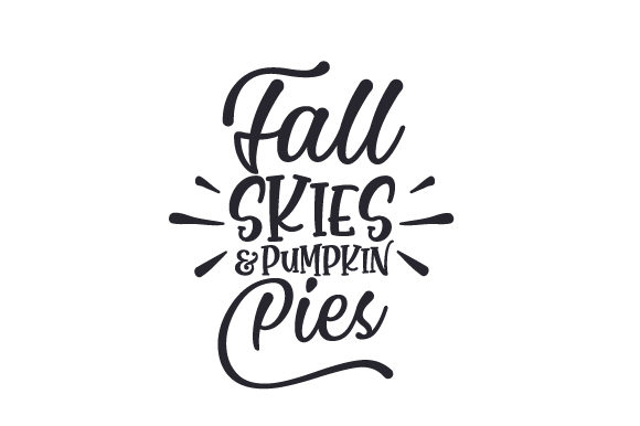 Fall Skies & Pumpkin Pies Fall Craft Cut File By Creative Fabrica Crafts