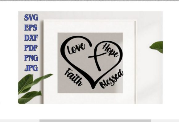 Heart with Cross Faith Love Hope Blessed Graphic Crafts By Treasures In June