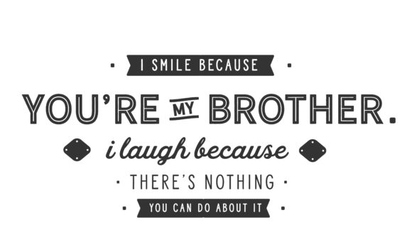 Print on Demand: I Smile Because You're My Brother Graphic Illustrations By baraeiji