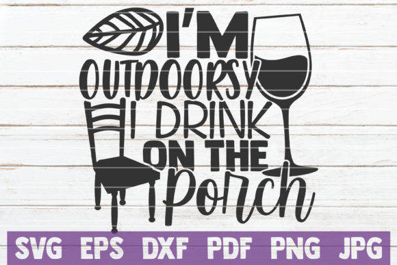 I'm Outdoorsy I Drink on the Porch Graphic Crafts By MintyMarshmallows
