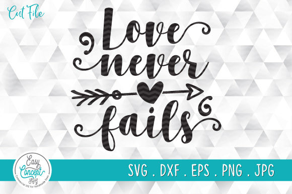 Love Never Fails Graphic By Easyconceptsvg Creative Fabrica