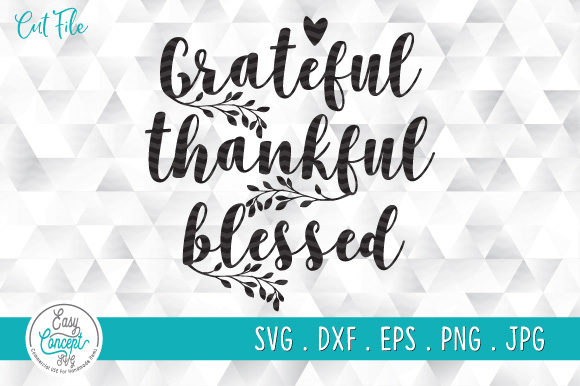Thankful Grateful Blessed  Graphic Crafts By EasyConceptSvg