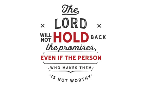 Print on Demand: The Lord Will Not Hold Back the Promises Graphic Illustrations By baraeiji