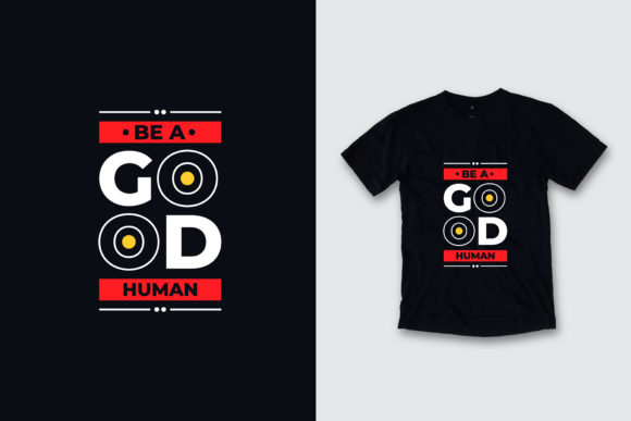 T-shirt Be a Good Human Quotes Graphic Illustrations By yazriltri