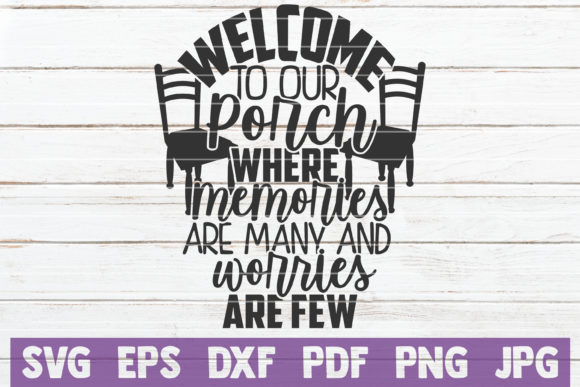 Welcome to Our Porch Graphic Crafts By MintyMarshmallows