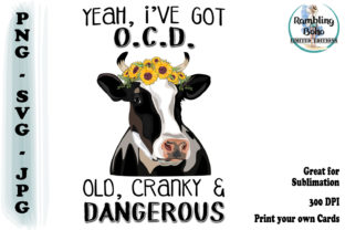 Print on Demand: Yeah, I've Got OCD - Old, Cranky & Dangerous Graphic Illustrations By RamblingBoho