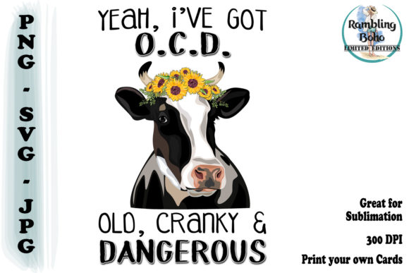 Yeah, I've Got OCD - Old, Cranky & Dangerous Graphic Illustrations By RamblingBoho