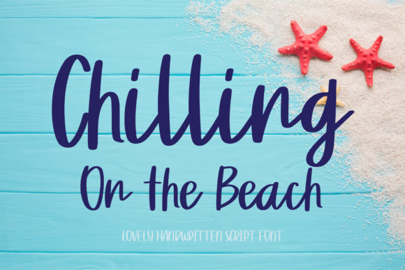 Print on Demand: Chilling on the Beach Script & Handwritten Font By AquariiD