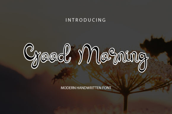 Print on Demand: Good Morning Script & Handwritten Font By mizanstudio