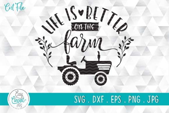 Life is Better on the Farm Graphic Crafts By EasyConceptSvg