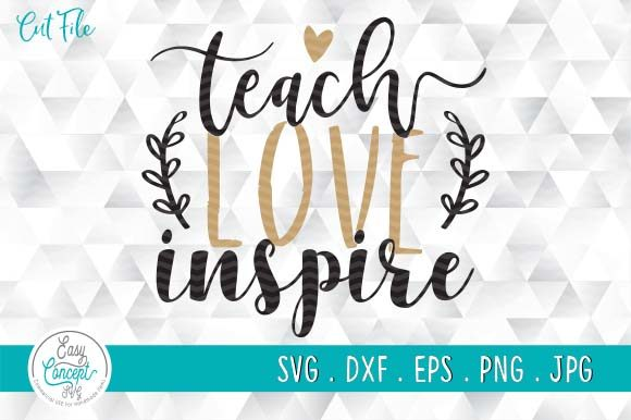 Teach Love Inspire  Graphic Crafts By EasyConceptSvg