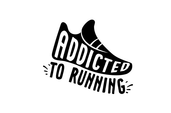 Addicted to Running Sports Craft Cut File By Creative Fabrica Crafts