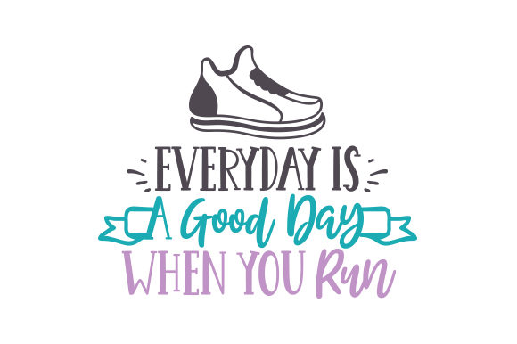 Everyday is a Good Day when You Run Sport Plotterdatei von Creative Fabrica Crafts