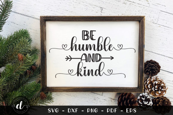 Be Humle & Kind Graphic Crafts By CraftlabSVG