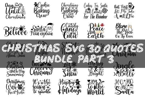 Print on Demand: Christmas  30 Quotes  Bundle  Part 3 Graphic Print Templates By SVG_Huge