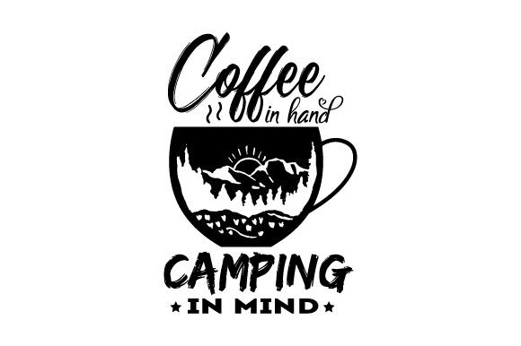 Print on Demand: Coffee in Hand, Camping in Mind Graphic Crafts By ShineGreenArt
