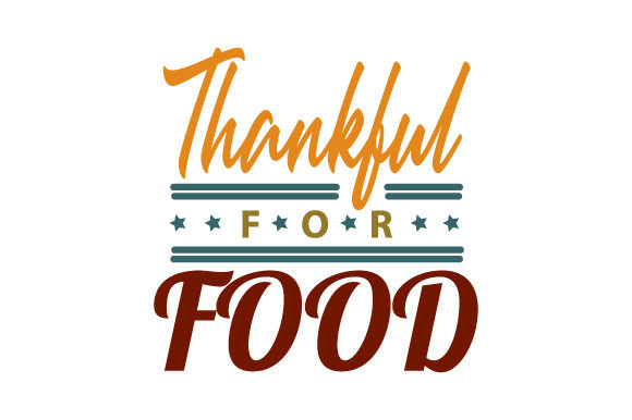 Print on Demand: Fall Thanksgiving - Thankful for Food Graphic Crafts By ShineGreenArt