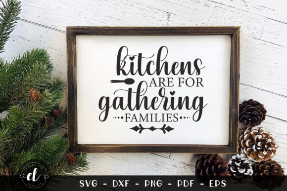 Kitchens Are for Gathering Families Graphic Crafts By CraftlabSVG
