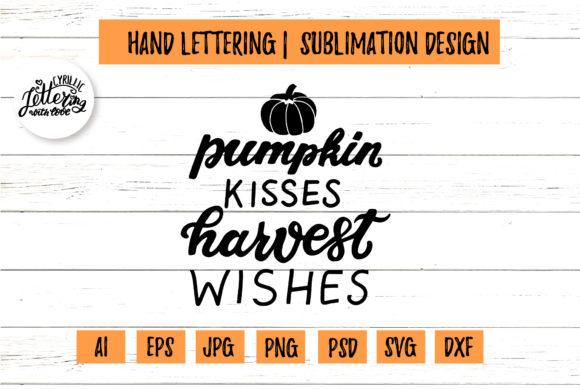 Pumpkin Kisses Harvest Wishes Graphic Illustrations By cyrilliclettering