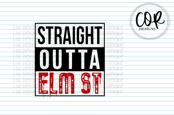 Print on Demand: Straight Outta Elm St Graphic Crafts By designscor