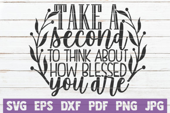A Second to Think How Blessed You Are Gráfico Crafts Por MintyMarshmallows