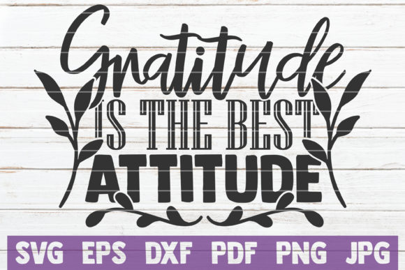 Gratitude is the Best Attitude Graphic Crafts By MintyMarshmallows