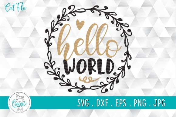 Hello World Cut File Baby SVG Newborn Graphic Crafts By EasyConceptSvg