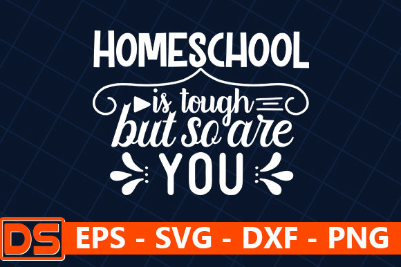 Print on Demand: Homeschool is Tough but so Are You Graphic Print Templates By Design Store