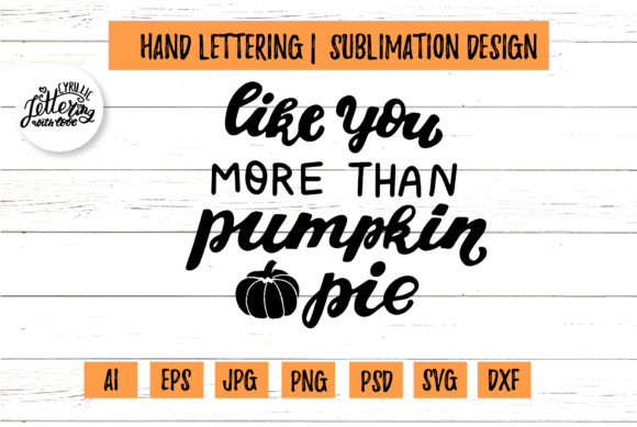 Like You More Than Pumpkin Pie Graphic Illustrations By cyrilliclettering