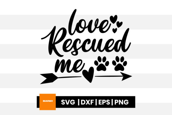 Print on Demand: Pet Svg | Love Rescued Me Graphic Crafts By Maumo Designs