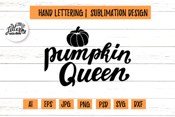 Pumpkin Queen Lettering for Cricut Graphic Illustrations By cyrilliclettering