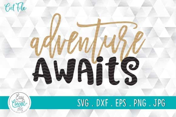 Adventure Awaits Graphic Crafts By EasyConceptSvg