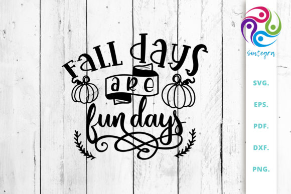 Print on Demand: Fall Days Are Fun Days SVG Cut Files Graphic Crafts By Sintegra