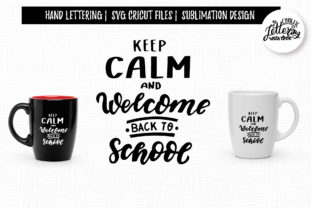 Keep Calm and Welcome Back to School Svg Graphic Illustrations By LetsArtShop