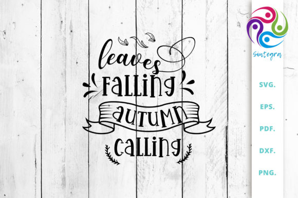 Print on Demand: Leaves Falling Autumn Calling Svg Quote Graphic Crafts By Sintegra