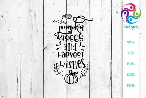 Print on Demand: Pumpkin Kisses and Harvest Wishes Quote Graphic Crafts By Sintegra