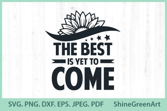 Print on Demand: Sunflower - Flowers Quotes - Motivation Graphic Crafts By ShineGreenArt