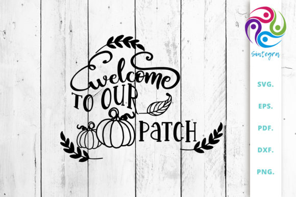 Print on Demand: Welcome to Our Patch Svg Cut File Saying Graphic Crafts By Sintegra