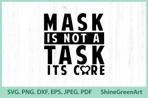 Print on Demand: Face Mask Quote - Care Not Task Graphic Crafts By ShineGreenArt