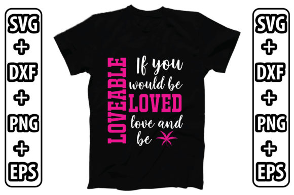 If You Would Be Loved Love And Be Love Graphic By Svg Store Creative Fabrica