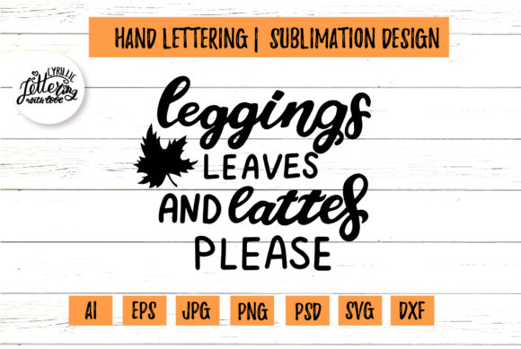 Leggings Leaves and Lattes Please Graphic Illustrations By cyrilliclettering